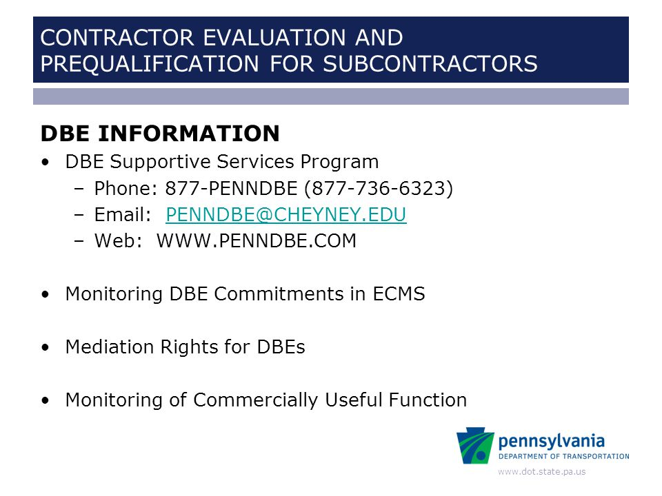 www.dot.state.pa.us CONTRACTOR EVALUATION AND PREQUALIFICATION FOR SUBCONTRACTORS THANKS!.