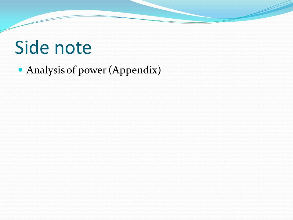 Side note Analysis of power (Appendix)