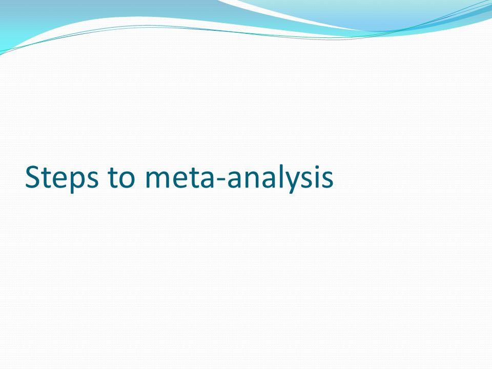 Steps to meta-analysis