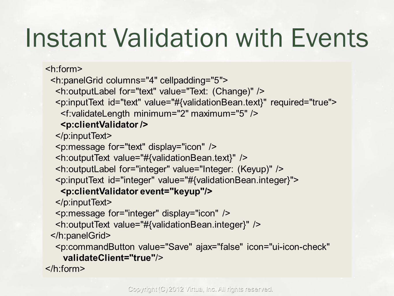 Instant Validation with Events Copyright (C) 2012 Virtua, Inc.