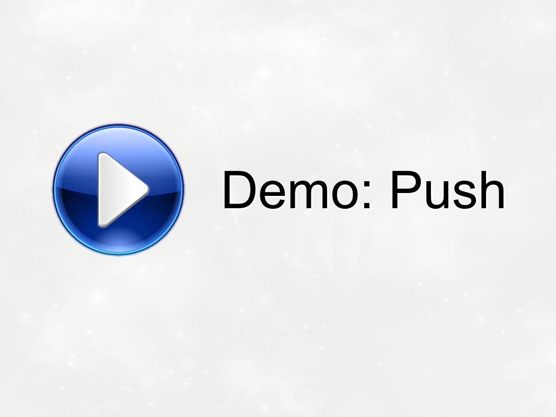 Demo: Push