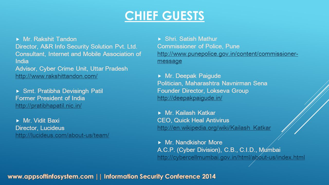 CHIEF GUESTS  Mr. Rakshit Tandon Director, A&R Info Security Solution Pvt.
