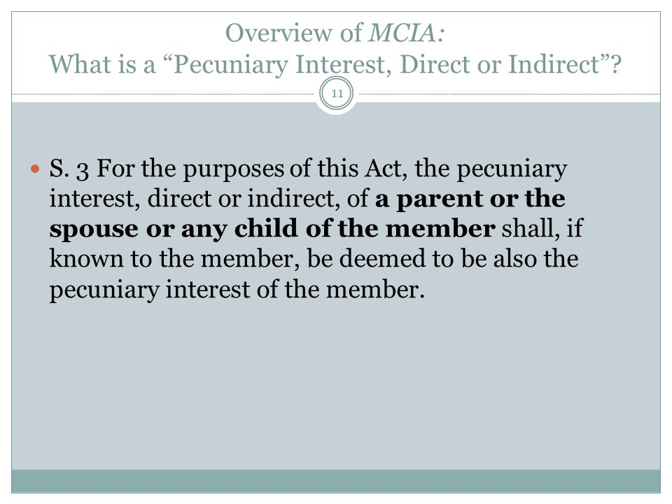 "Overview of MCIA: What is a ""Pecuniary Interest, Direct or Indirect""? S. 3 For the purposes of this Act, the pecuniary interest, direct or indirect, o"