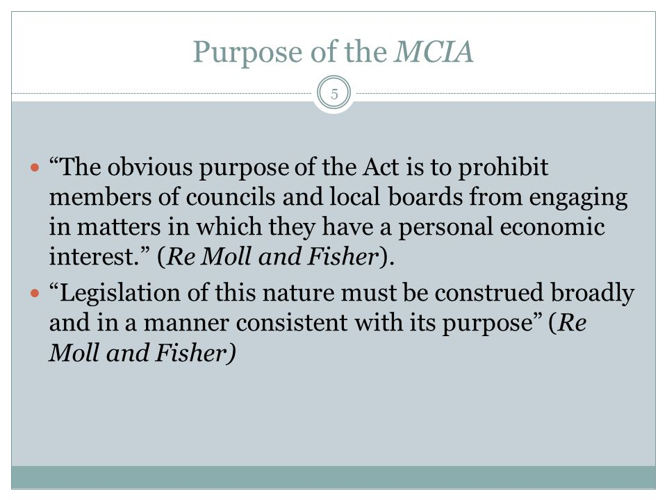 "Purpose of the MCIA ""The obvious purpose of the Act is to prohibit members of councils and local boards from engaging in matters in which they have a"