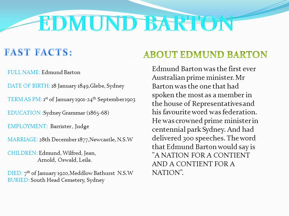 EDMUND BARTON ALFRED DEAKIN KEVIN RUDD CHRIS WATSON WILLIAM MORRIS HUGHES EARLE PAGE JOSEPH COOK STANLEY MELBOURNE BRUCE JOSEPH LYONS JAMES SCULLIN JULIA GILLARD ANDREW FISHER