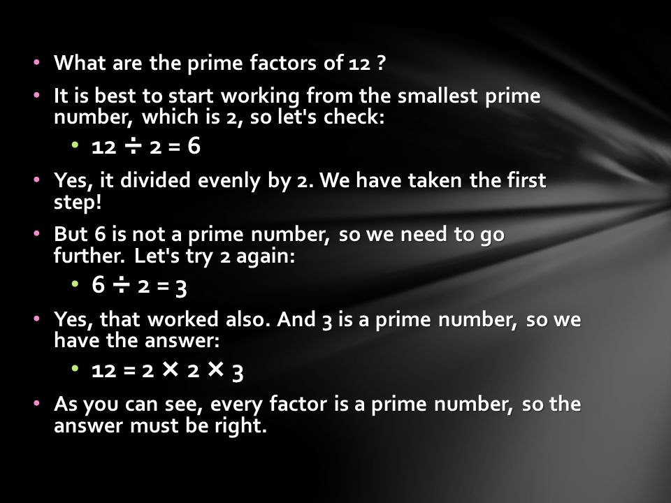 What are the prime factors of 12 . What are the prime factors of 12 .