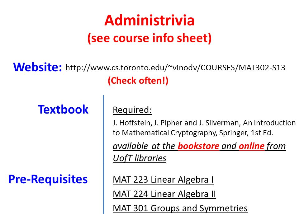 Administrivia (see course info sheet) Grading: 5 Problem Sets + Midterm + Final Problem Sets35% Typically, due in two weeks Due in the beginning of class on Mondays.