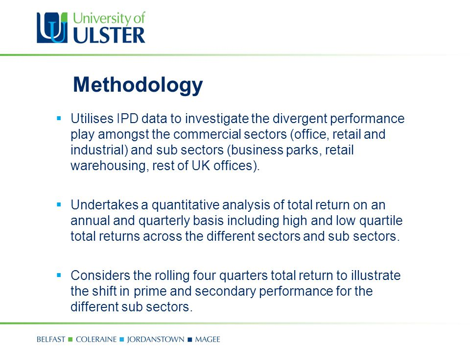 Methodology  Utilises IPD data to investigate the divergent performance play amongst the commercial sectors (office, retail and industrial) and sub sectors (business parks, retail warehousing, rest of UK offices).