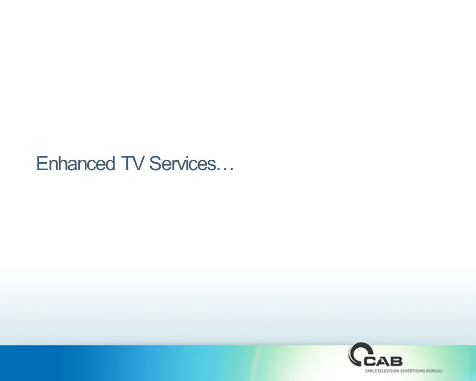 Enhanced TV Services…