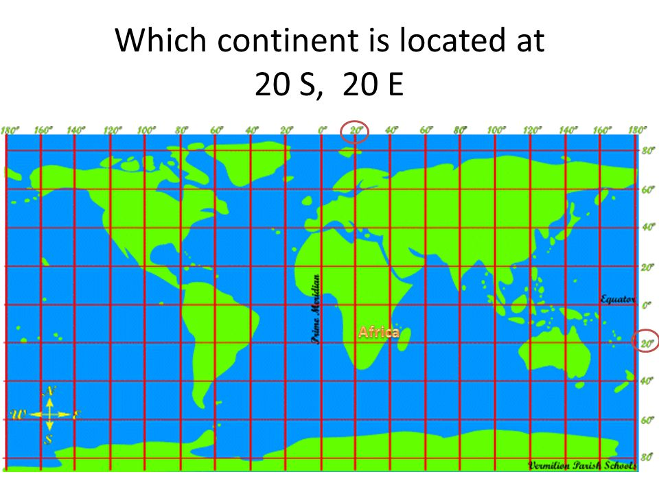 Which continent is located at 20 S, 20 E