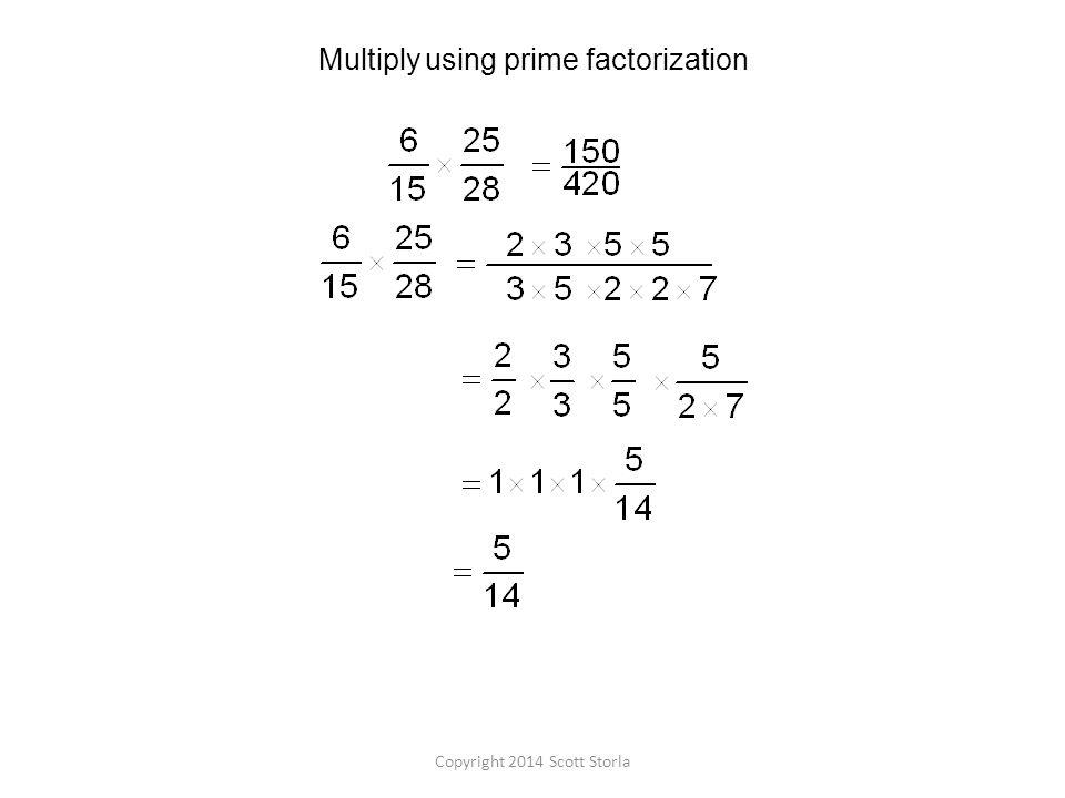 using prime factorizationMultiply Copyright 2014 Scott Storla
