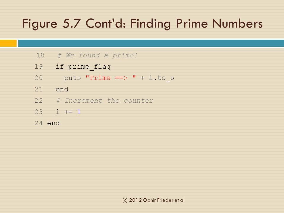 Figure 5.7 Cont'd: Finding Prime Numbers 18 # We found a prime.