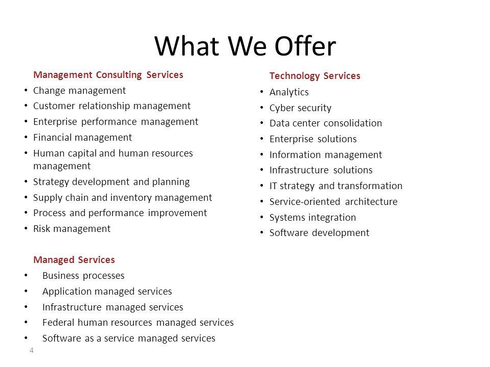 What We Offer Management Consulting Services Change management Customer relationship management Enterprise performance management Financial management