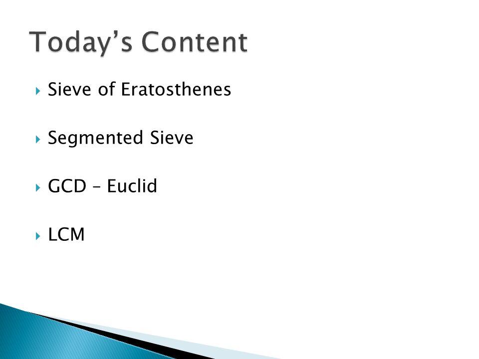  Sieve of Eratosthenes  Segmented Sieve  GCD – Euclid  LCM