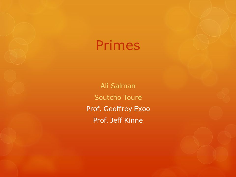 Primes Ali Salman Soutcho Toure Prof. Geoffrey Exoo Prof. Jeff Kinne