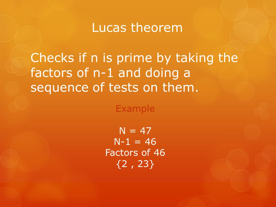Checks if n is prime by taking the factors of n-1 and doing a sequence of tests on them.