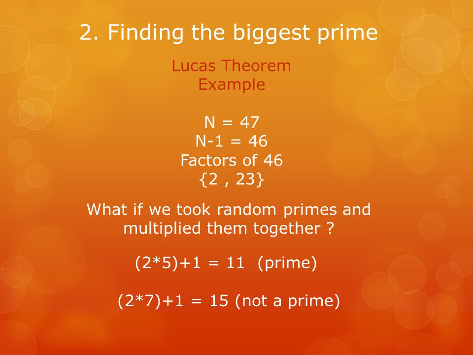 Lucas Theorem Example N = 47 N-1 = 46 Factors of 46 {2, 23} 2.