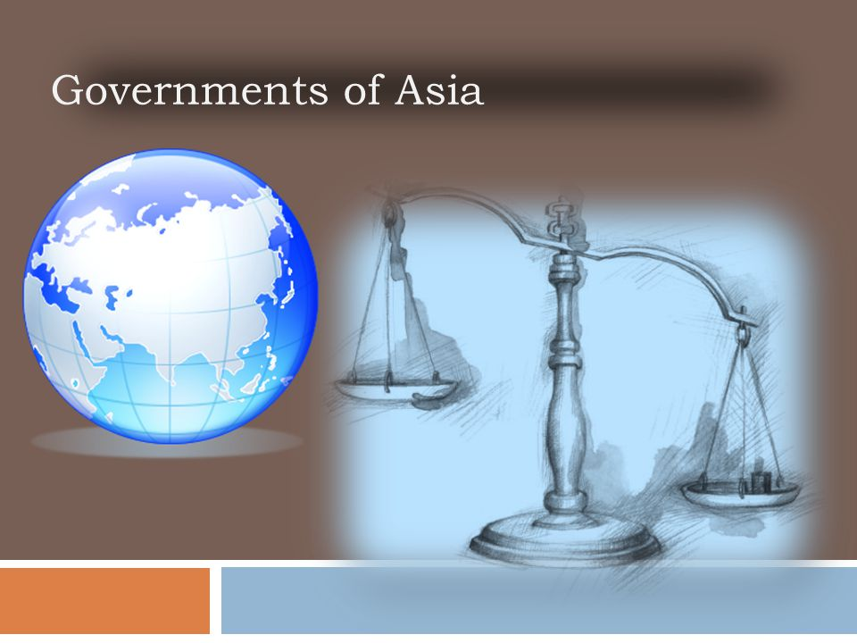 Standard SS7CG7  The student will demonstrate an understanding of national governments in Southern and Eastern Asia.