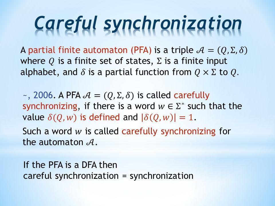 If the PFA is a DFA then careful synchronization = synchronization