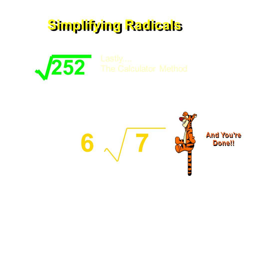 7 6 Simplifying Radicals Lastly....