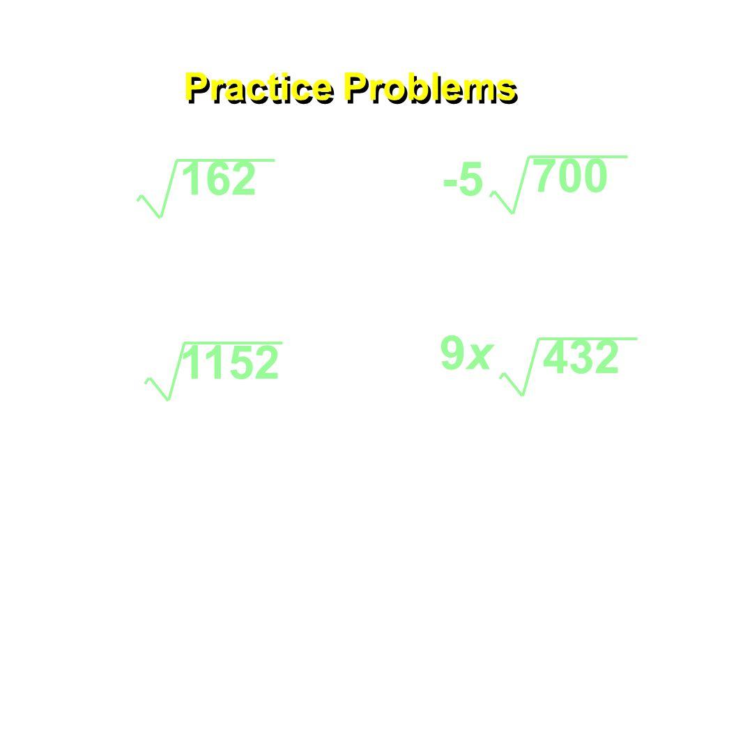Practice Problems 162 1152 432 9x9x 700 -5