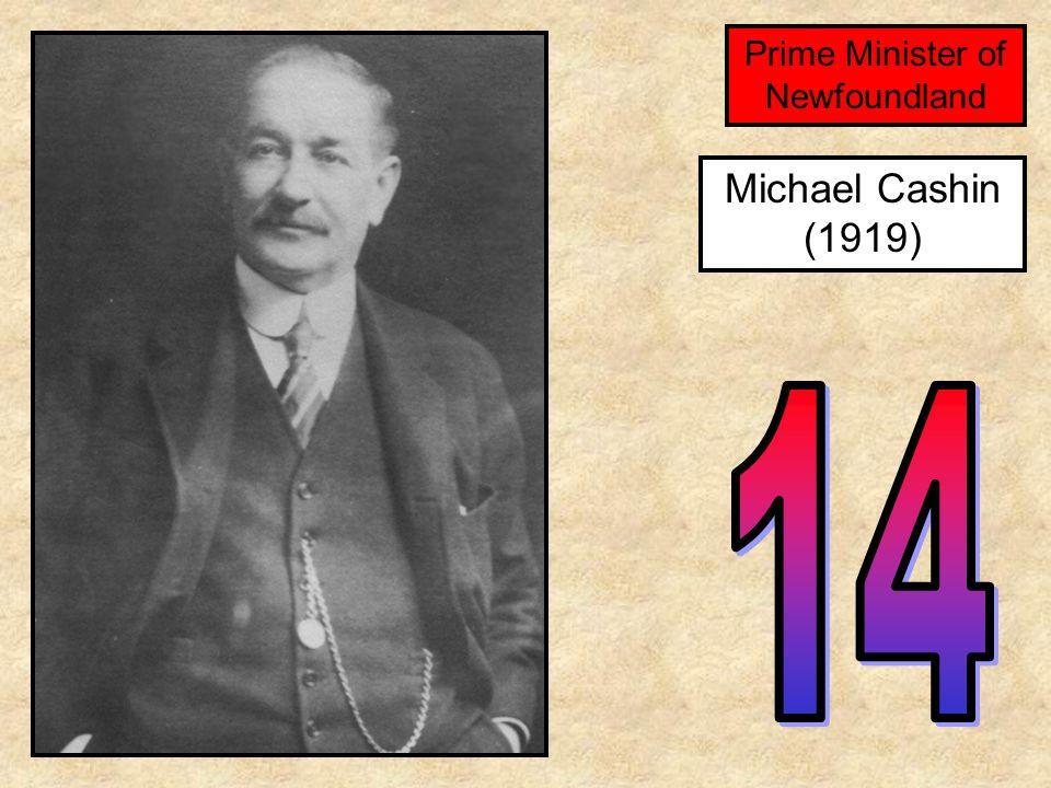 Michael Cashin (1919) Prime Minister of Newfoundland