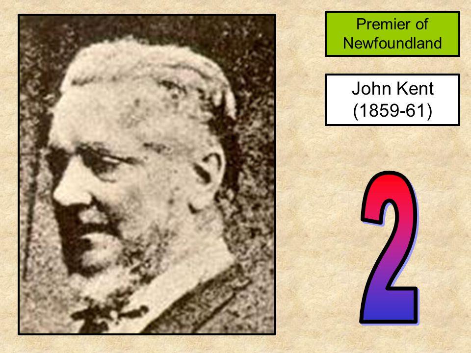 John Kent (1859-61) Premier of Newfoundland