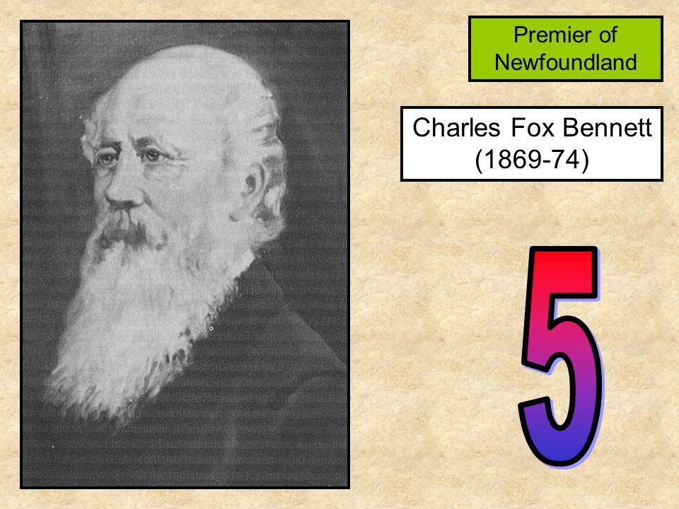 Charles Fox Bennett (1869-74) Premier of Newfoundland