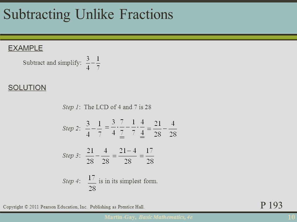 Martin-Gay, Basic Mathematics, 4e 10 Copyright © 2011 Pearson Education, Inc. Publishing as Prentice Hall. Subtracting Unlike FractionsEXAMPLE SOLUTIO
