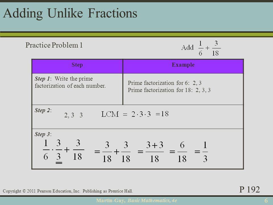 Martin-Gay, Basic Mathematics, 4e 66 Copyright © 2011 Pearson Education, Inc. Publishing as Prentice Hall. StepExample Step 1: Write the prime factori