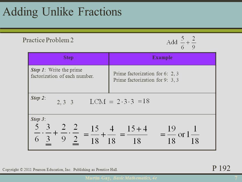 Martin-Gay, Basic Mathematics, 4e 77 Copyright © 2011 Pearson Education, Inc. Publishing as Prentice Hall. StepExample Step 1: Write the prime factori
