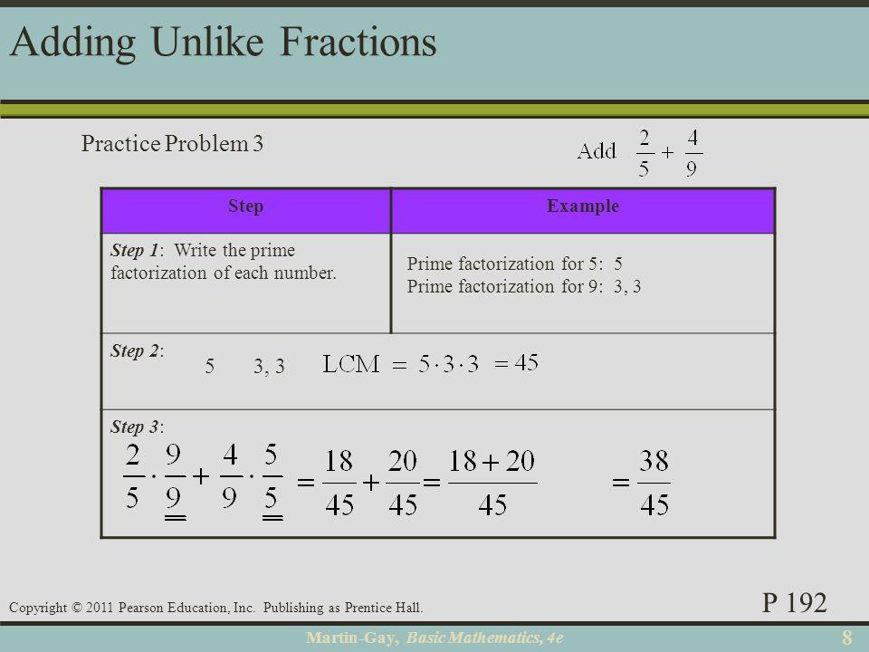 Martin-Gay, Basic Mathematics, 4e 88 Copyright © 2011 Pearson Education, Inc. Publishing as Prentice Hall. StepExample Step 1: Write the prime factori