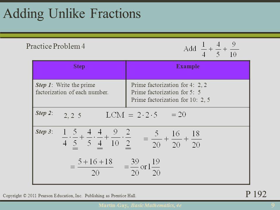 Martin-Gay, Basic Mathematics, 4e 99 Copyright © 2011 Pearson Education, Inc. Publishing as Prentice Hall. StepExample Step 1: Write the prime factori