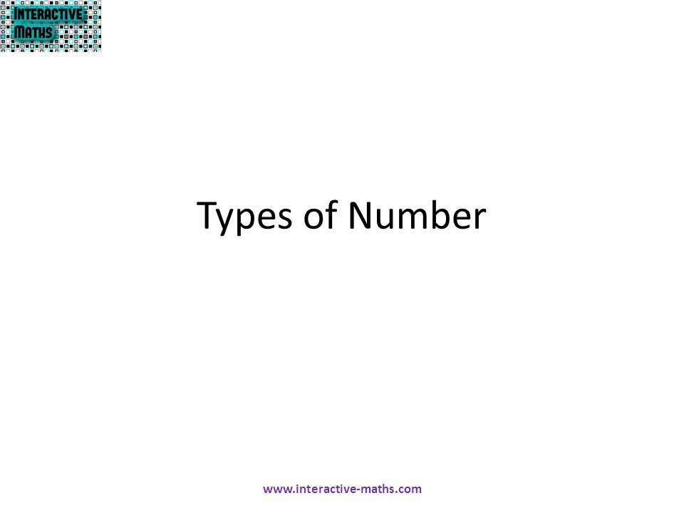 Types of Number www.interactive-maths.com