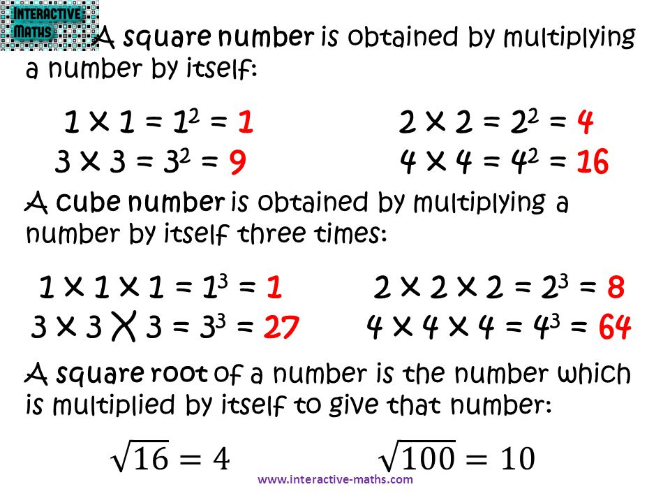 1 x 1 = 1 2 = 12 x 2 = 2 2 = 4 3 x 3 = 3 2 = 9 4 x 4 = 4 2 = 16 A square number is obtained by multiplying a number by itself: 1 x 1 x 1 = 1 3 = 12 x