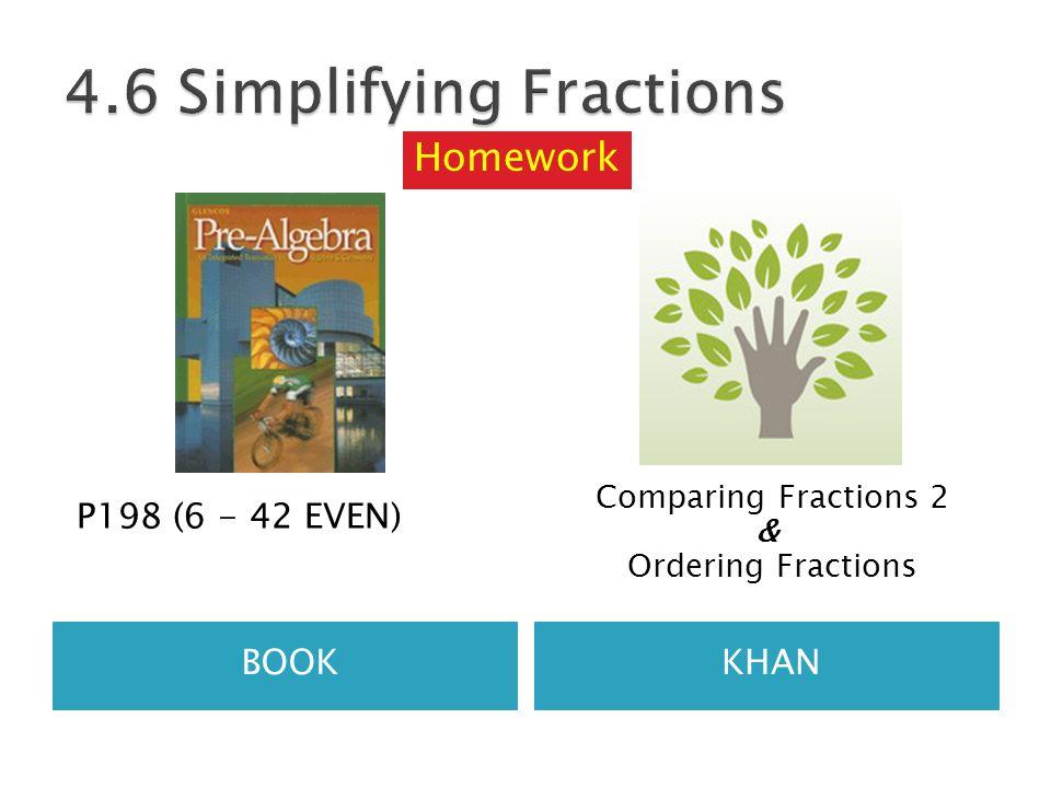 BOOKKHAN P198 (6 - 42 EVEN) Comparing Fractions 2 & Ordering Fractions Homework
