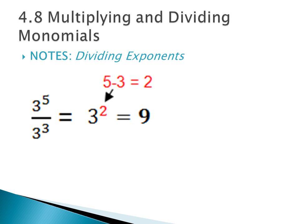  NOTES: Dividing Exponents