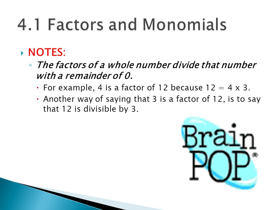  NOTES: ◦ The factors of a whole number divide that number with a remainder of 0.