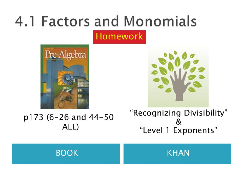 BOOKKHAN p173 (6-26 and 44-50 ALL) Recognizing Divisibility & Level 1 Exponents Homework