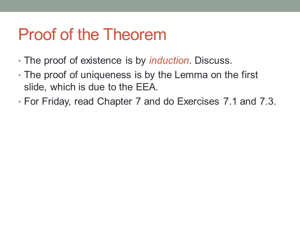Proof of the Theorem The proof of existence is by induction.