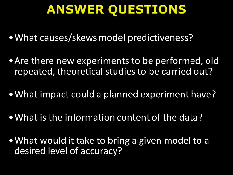 What causes/skews model predictiveness? Are there new experiments to be performed, old repeated, theoretical studies to be carried out? What impact co