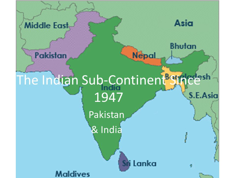 The Indian Sub-Continent Since 1947 Pakistan & India