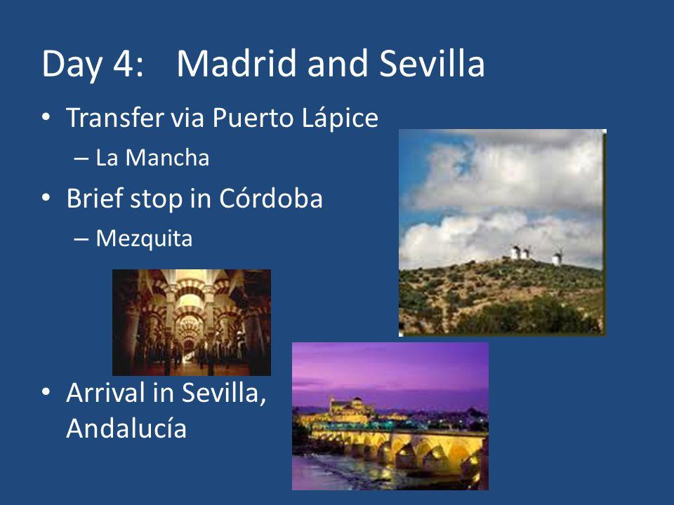Day 4:Madrid and Sevilla Transfer via Puerto Lápice – La Mancha Brief stop in Córdoba – Mezquita Arrival in Sevilla, Andalucía