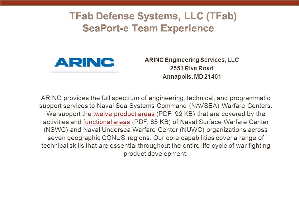 ARINC Engineering Services, LLC 2551 Riva Road Annapolis, MD 21401 ARINC provides the full spectrum of engineering, technical, and programmatic suppor