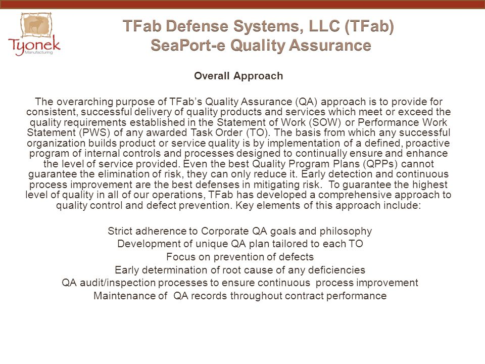 Overall Approach The overarching purpose of TFab's Quality Assurance (QA) approach is to provide for consistent, successful delivery of quality produc
