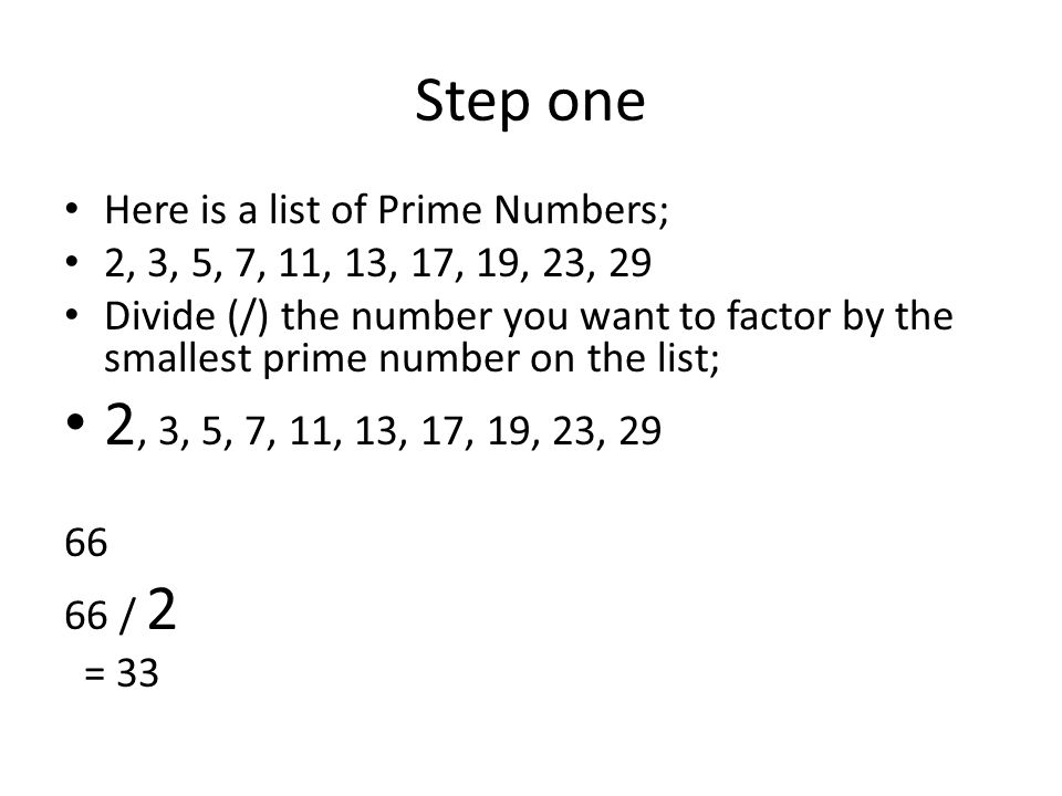 Step 2 Repeat the process with the smallest prime number possible – Note, 33 is not evenly divisible by 2.