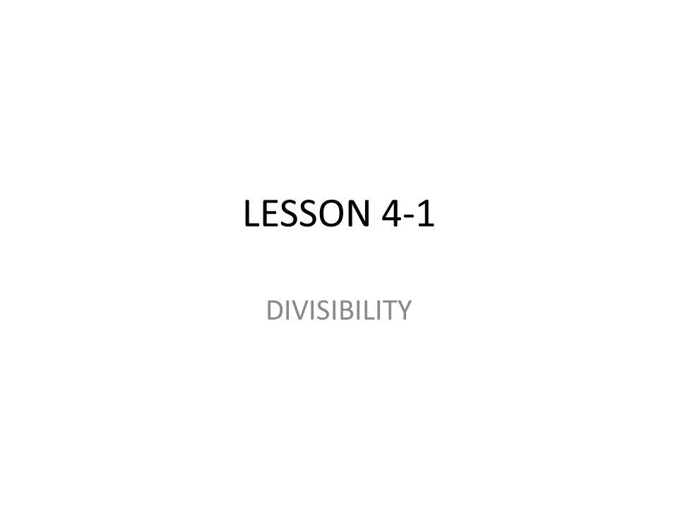 LESSON 4-1 DIVISIBILITY