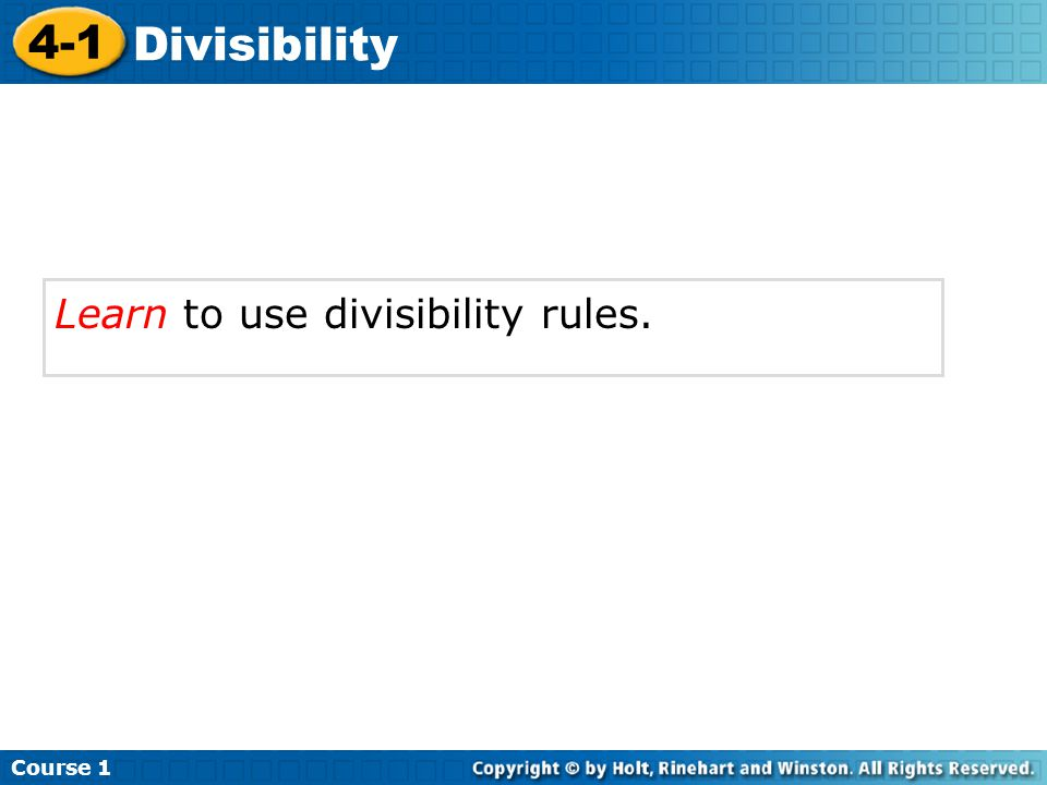Learn to use divisibility rules. Course 1 4-1 Divisibility