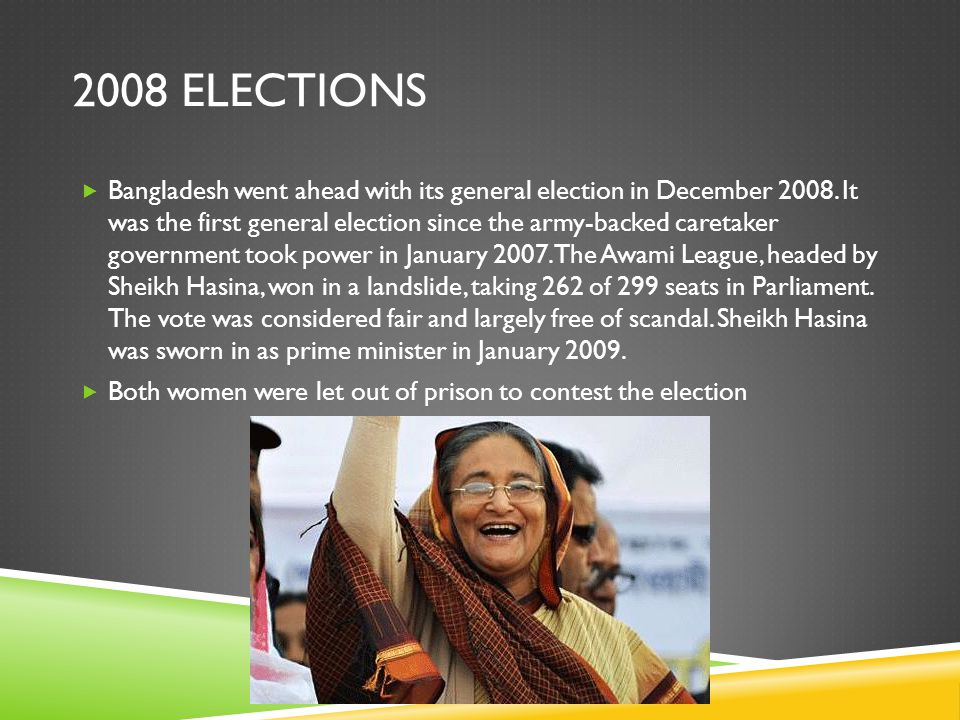 2008 ELECTIONS  Bangladesh went ahead with its general election in December 2008.