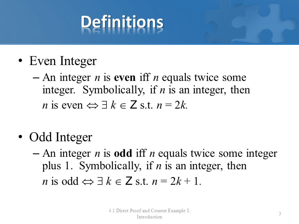 Prime Integer – An integer n is prime iff n > 1 for all positive integers r and s, if n = rs, then either r or s equals n Symbolically, if n is an integer, then n is prime   r, s  Z +, if n = rs then either r = 1 and s = n or s = 1 and r = n.